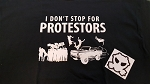 E P ARMORY ( I DON'T STOP FOR PROTESTORS) SHIRT